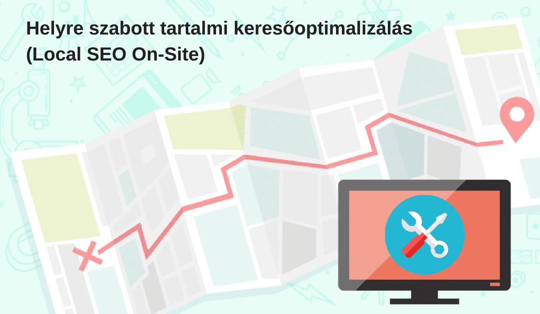 Helyre szabott tartalmi keresőoptimalizálás (Local SEO On-Site)