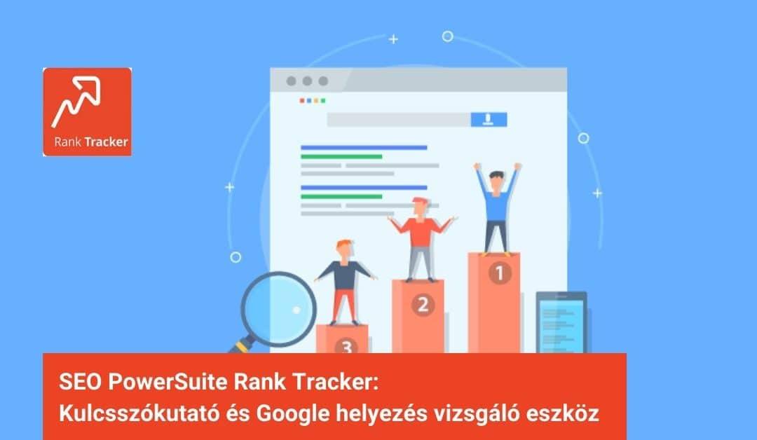 Rank Tracker Google helyezést vizsgáló eszköz