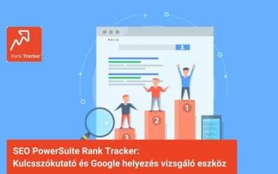 Rank Tracker – Kulcsszókutató és Google helyezés vizsgáló eszköz