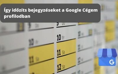 Így időzíts bejegyzéseket a Google Cégem profilodban