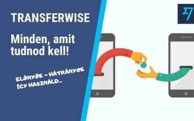 TransferWise: Minden, amit tudnod kell!