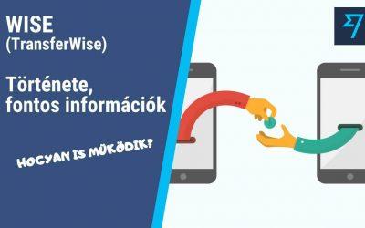 Wise (TransferWise): Fontos információk – hogyan is működik?