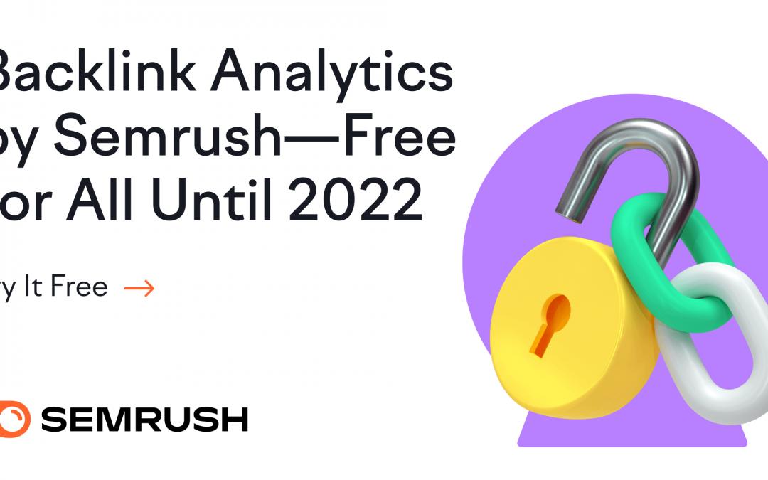 SEMRush backlink kutató eszköze teljesen ingyenesen használható 2022-ig!